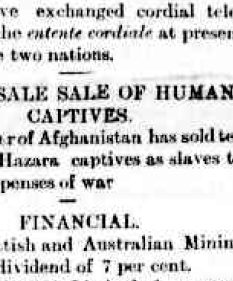 The Ameer of Afghanistan has sold ten thousand Hazara captives as slaves to pay the expenses of war.
